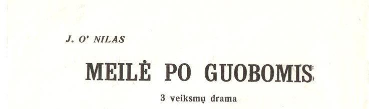 """J. Onilas, III veiksmų drama """"Meilė po guobomis"""""""