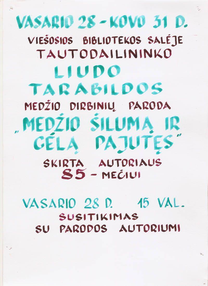 """Liudo Tarabildos medžio dirbinių paroda """"Medžio šilumą ir gėlą pajutęs"""" skirta  autoriaus 85-mečiui"""