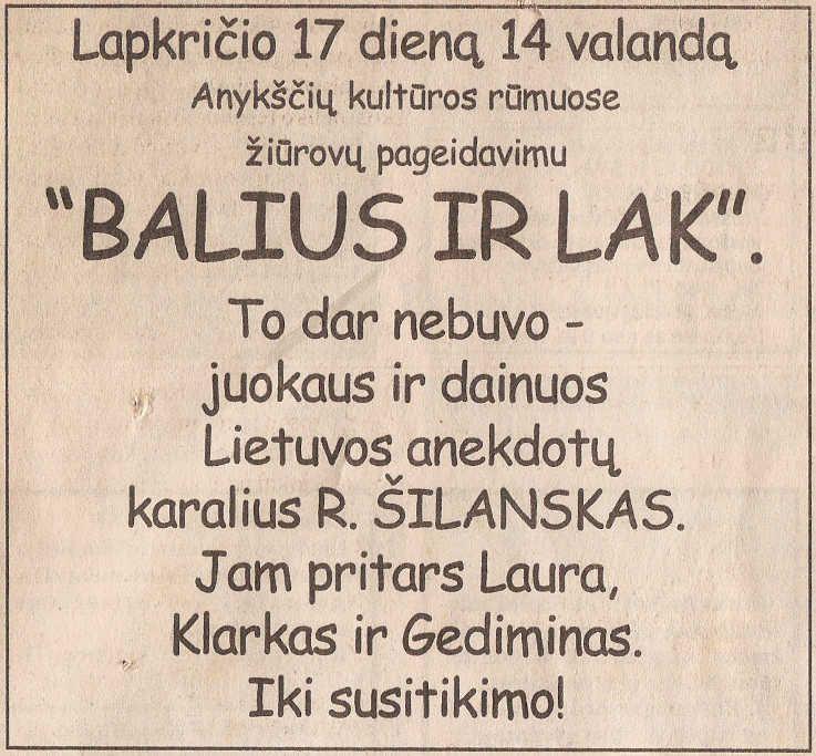 """R. Šilanskas, Laura, Klarkas ir Gediminas - """"BALIUS IR LAK"""""""