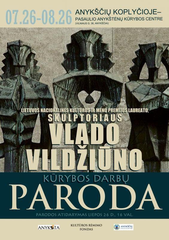 """Anykščių miesto šventė (2013) - """"Buvom, esam. BŪSMA!"""" - Vlado Vildžiūno kūrinių parodos atidarymas"""