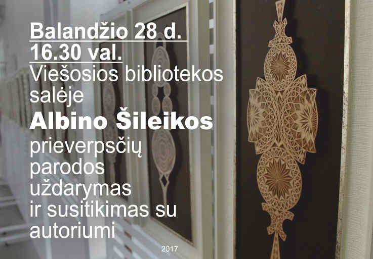 Nacionalinė Lietuvos bibliotekų savaitė (2017) - Albino Šileikos prieverpsčių parodos uždarymas ir susitikimas su autoriumi