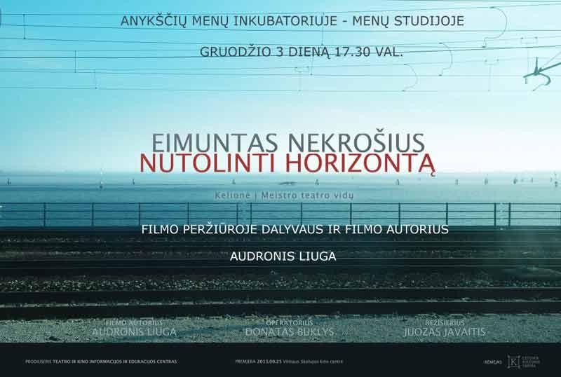 """Filmo """"EIMUNTAS NEKROŠIUS: NUTOLINTI HORIZONTĄ"""" peržiūra"""