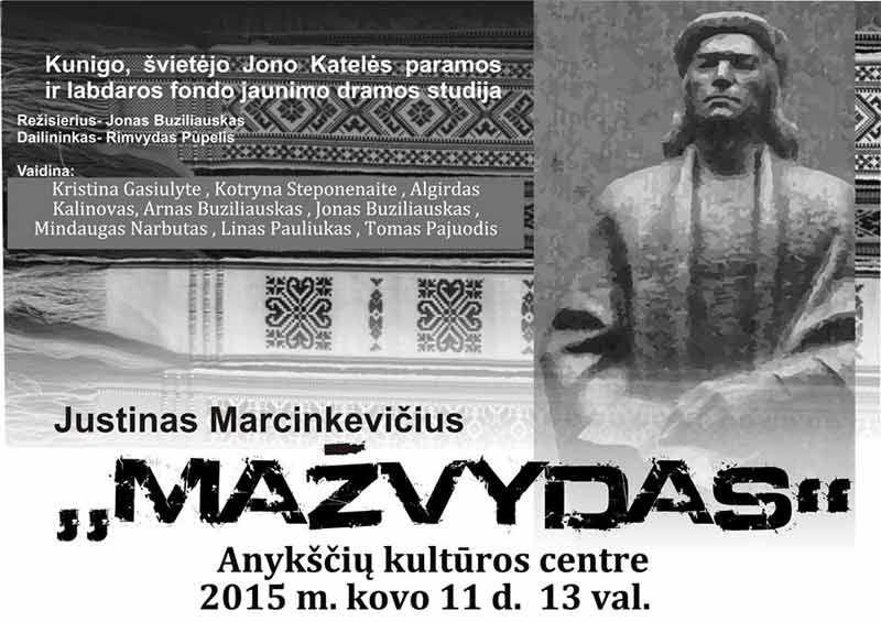 """Lietuvos nepriklausomybės atkūrimo diena Anykščiuose (2015) - Justinas Marcinkevičius - """"Mažvydas"""""""