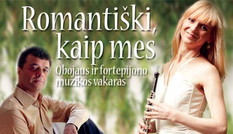 """""""Romantiški, kaip mes"""" Obojaus ir fortepijono muzikos vakaras"""