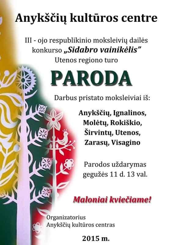 """III-iojo respublikinio moksleivių konkurso """"Sidabro vainikėlis"""" Utenos regiono turo paroda"""