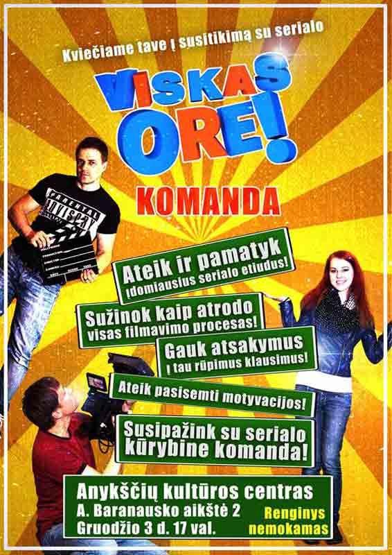 """Susitikimas su serialo """"VISKAS ORE"""" komanda"""