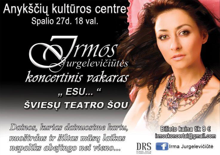"""Irmos Jurgelevičiūtės koncertinis vakaras """"Esu..."""" ir šviesų teatro šou"""