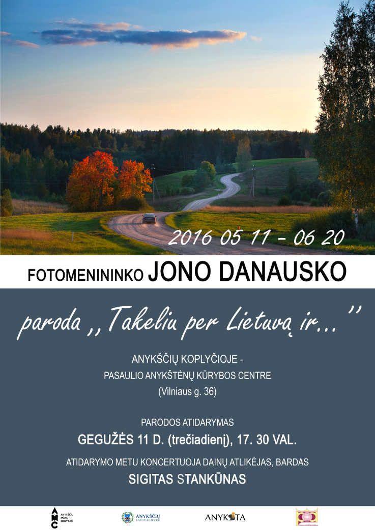 """Jono Danausko parodos """"Takeliu per Lietuva ir…"""" atidarymas"""