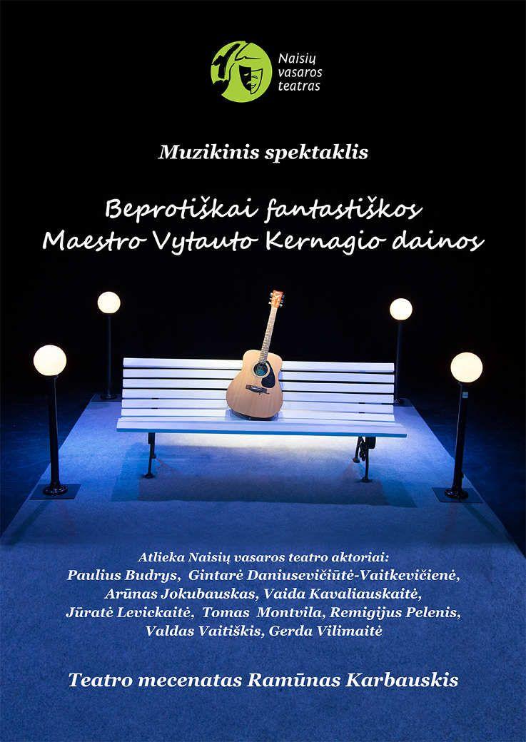 """Naisių vasaros teatro muzikinis spektaklis """"Beprotiškai fantastiškos Maestro Vytauto Kernagio dainos"""""""