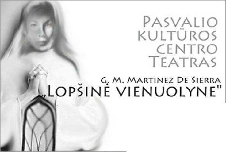 """Pasvalio kultūros centro teatras pristato lyrinę dramą """"Lopšinė vienuolyne"""""""