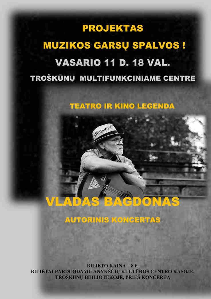 V. Bagdono autorinis koncertas Troškūnuose