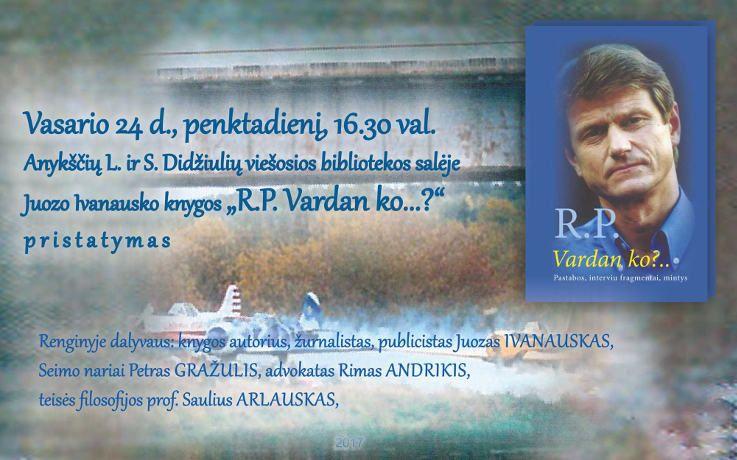 """Juozo Ivanausko knygos """"R.P. Vardan ko...?"""" pristatymas"""