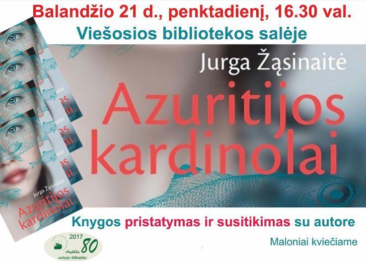 """Jurgos Žąsinaitės knygos """"Azuritijos kardinolai"""" pristatymas"""