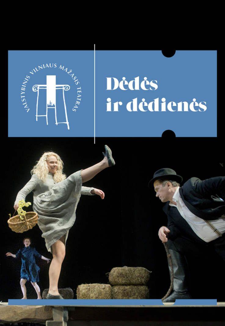 """Vilniaus mažojo teatro spektaklis """"Dėdės ir dėdienės"""""""