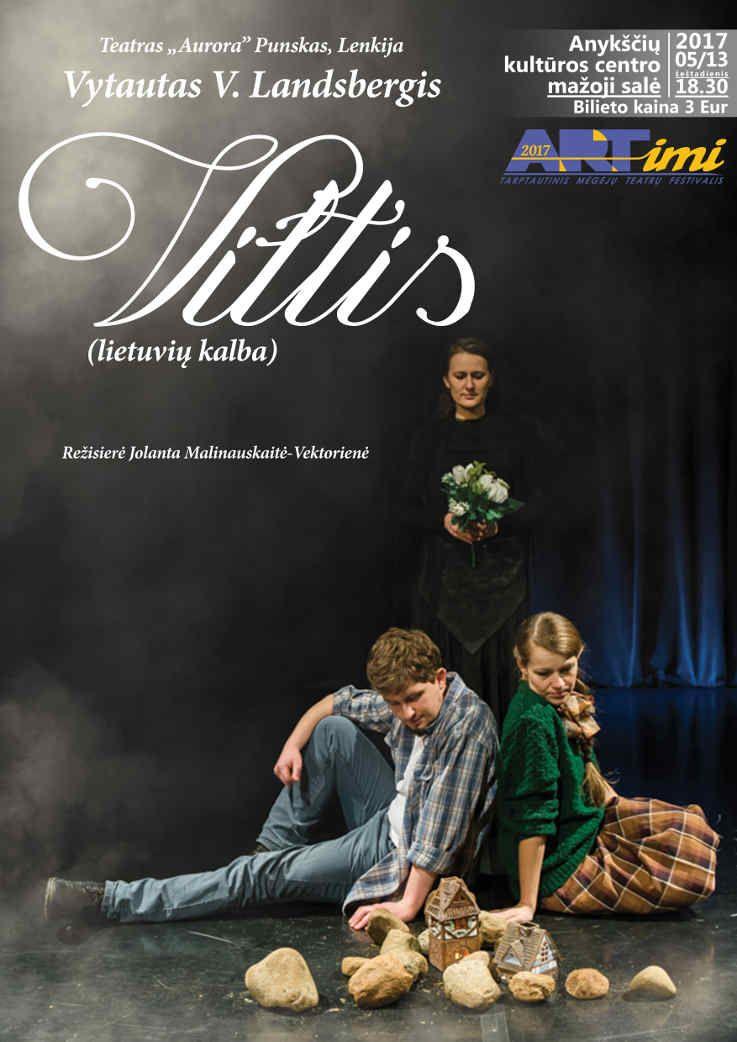 """Tarptautinis mėgėjų teatrų festivalis """"ARTimi"""" (2017) - Spektaklis """"Viltis"""""""