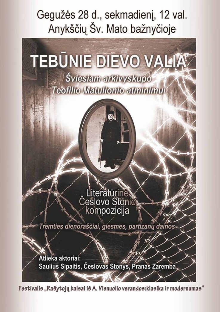 """Festivalis """"Rašytojų balsai iš A. Vienuolio verandos: klasika ir modernumas"""" - Literatūrinė Česlovo Stonio kompozicija """"Tebūnie Dievo valia"""""""