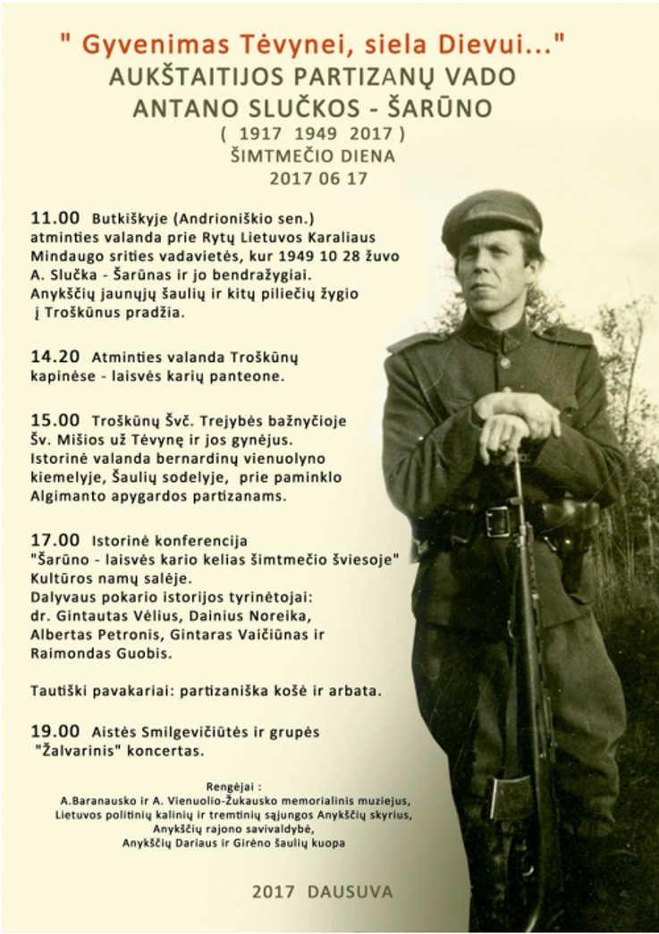 """Aukštaitijos partizanų vado Antano Slučkos-Šarūno šimtmečio diena """"Gyvenimas Tėvynei, siela Dievui..."""" - Istorinė konferencija """"Šarūno - laisvės kario - kelias šimtmečio šviesoje"""""""