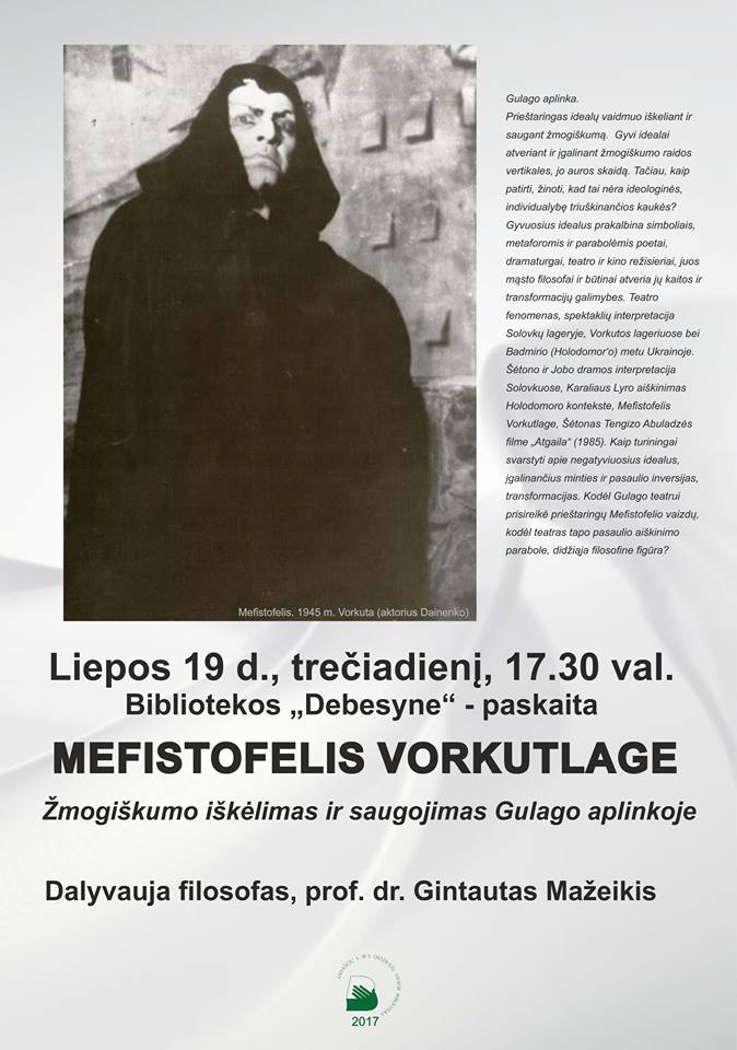 """Paskaita """"Mefistofelis Vorkutlage - Žmogiškumo iškėlimas ir saugojimas Gulago aplinkoje"""""""