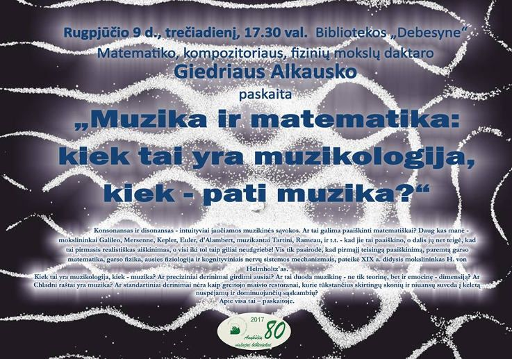 """Giedriaus Alkausko paskaita """"Muzika ir matematika: kiek tai yra muzikologija, kiek - pati muzika?"""""""