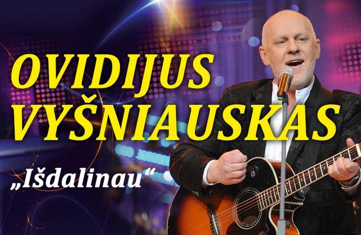 """Ovidijaus Vyšniausko koncertas """"Išdalinau"""""""