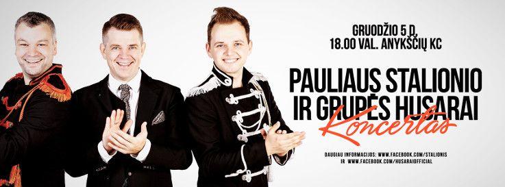 """Grupės """"Husarai"""" ir Pauliaus Stalionio koncertas"""