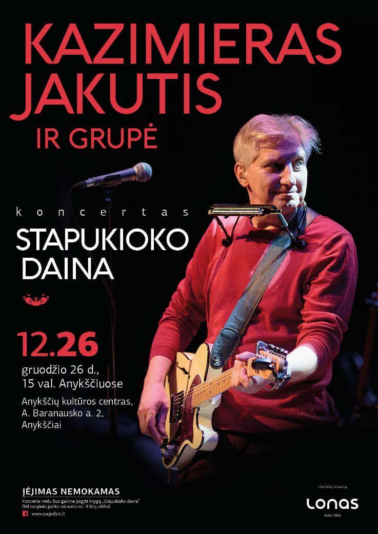 """Kazimiero Jakučio ir grupės koncertas """"Stapukioko daina"""""""