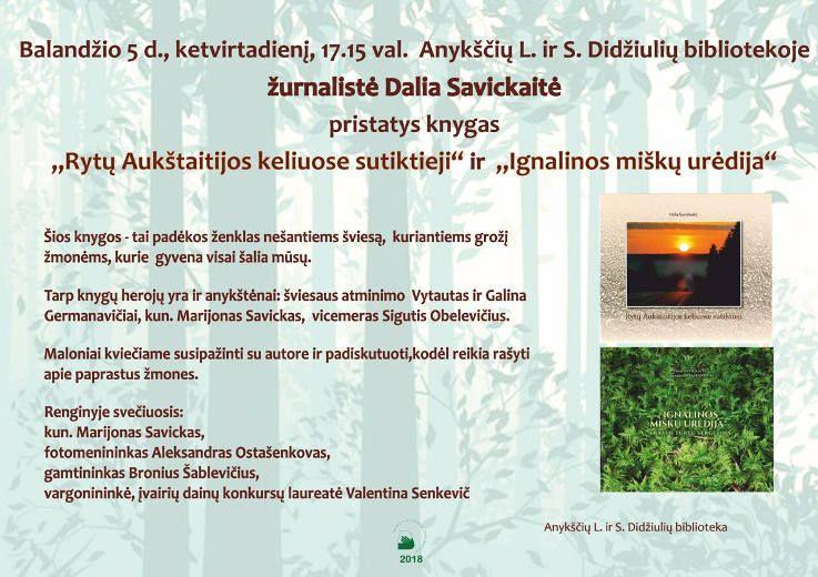 """Žurnalistės Dalios Savickaitės knygų """"Rytų Aukštaitijos keliuose sutiktieji"""" ir """"Ignalinos miškų urėdija"""" pristatymas"""