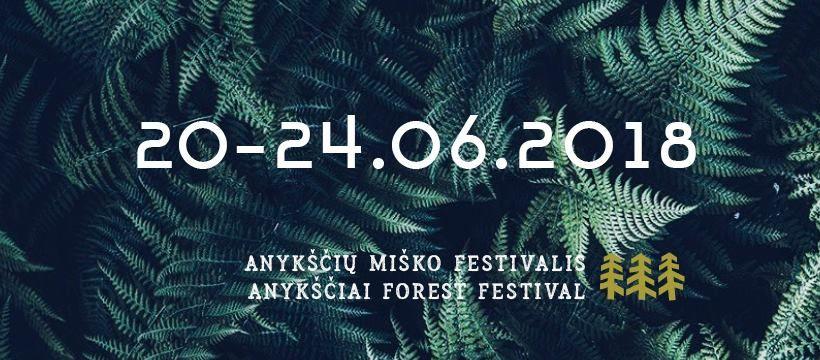 """Anykščių Miško festivalis (2018) - Festivalio atidarymas - """"Anykščių šilelio"""" 160-tas gimtadienis"""