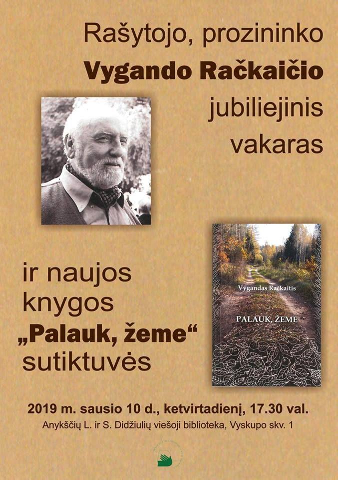 """Rašytojo prozininko Vygando Račkaičio jubiliejinis vakaras ir naujos knygos sutiktuvės """"Palauk, žeme"""""""