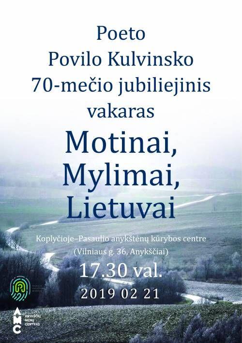 """Poeto Povilo Kulvinsko 70-mečio jubiliejinis vakaras """"Motinai, Mylimai, Lietuvai"""""""