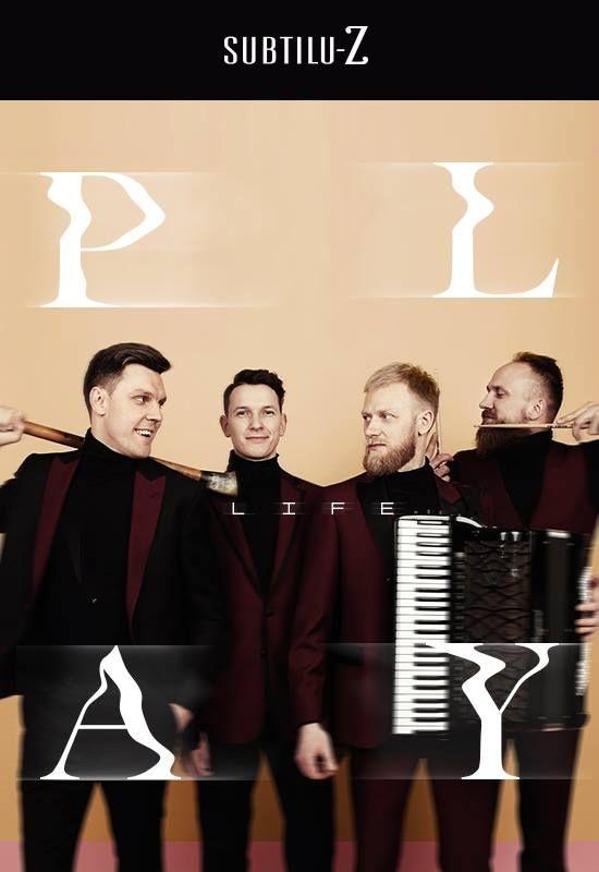"""Subtilu-Z naujo albumo """"PLAY LIFE"""" pristatymo koncertas"""