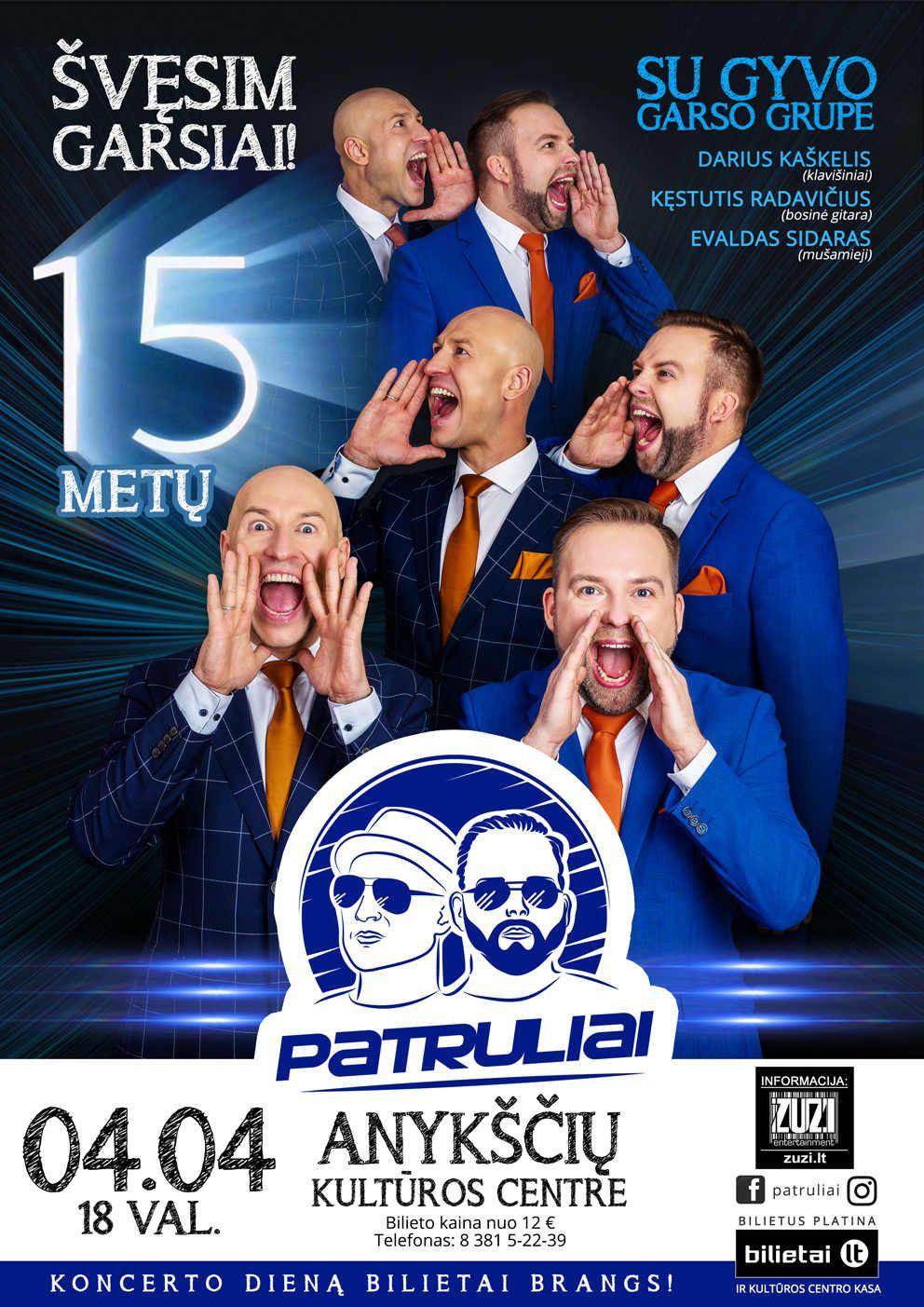 """Grupės """"Patruliai"""" koncertas """"15 metų scenoje! Švęsim garsiai!"""""""