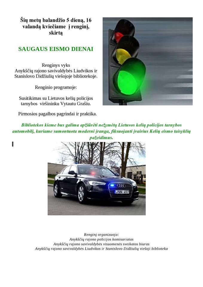 Renginys skirtas saugaus eismo dienai / Susitikimas su Lietuvos kelių policijos tarnybos viršininku Vytautu Grašiu