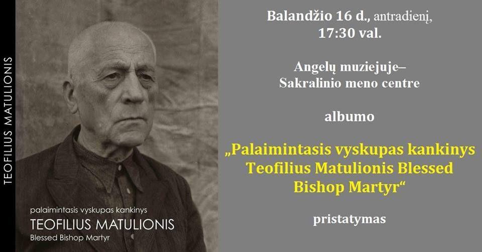 Albumo apie palaimintąjį vyskupą Teofilių Matulionį pristatymas