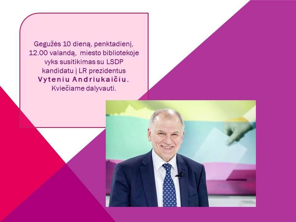 Susitikimas su LSDP kandidatu į LR prezidentus Vyteniu Andriukaičiu