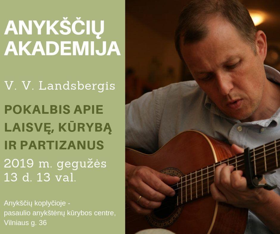 Anykščių akademija / Pokalbis su V. V. Landsbergiu