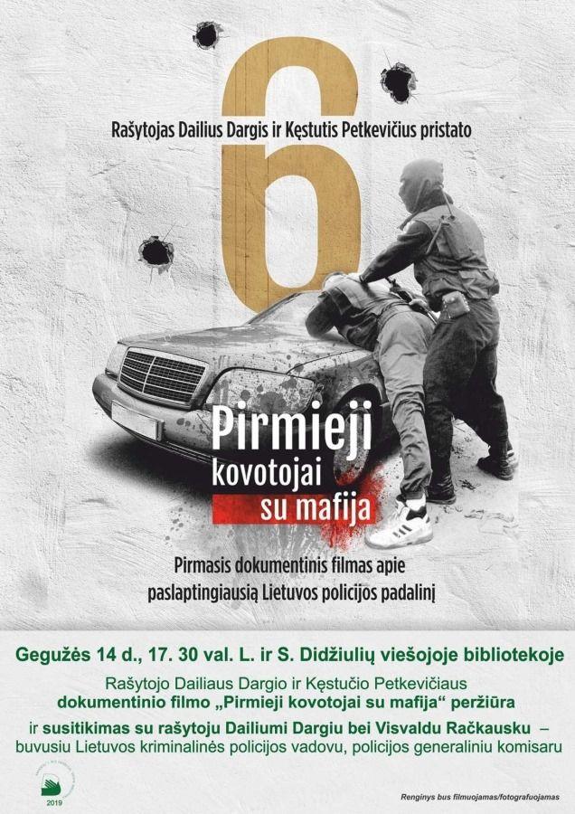 """Dokumentinio filmo """"Pirmieji kovotojai su mafija"""" peržiūra ir susitikimas su Dailiumi Dargiu bei Visvaldu Račkausku"""