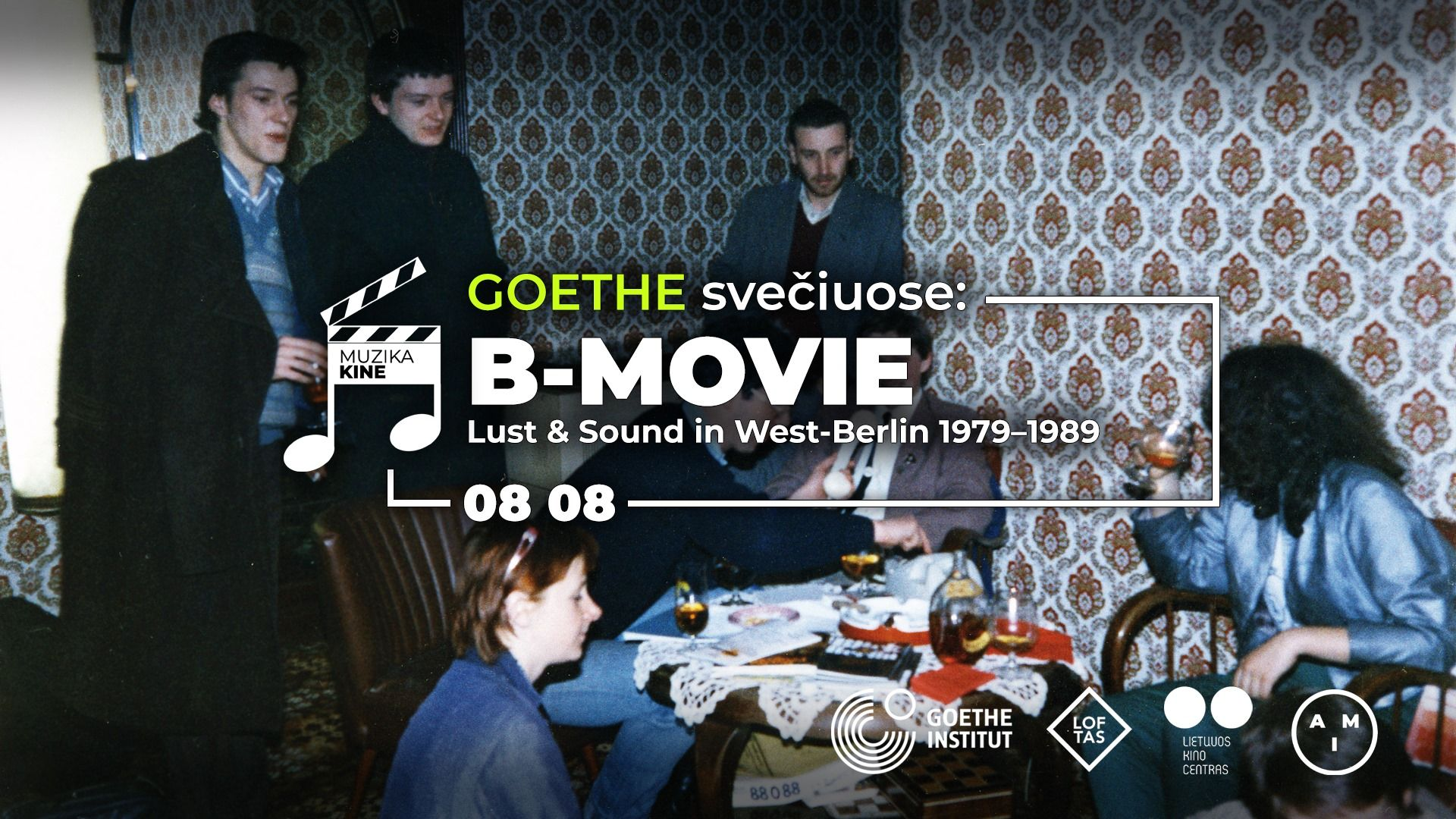 "Muzika kine / Goethe svečiuose: kino filmas ""B-Movie"""