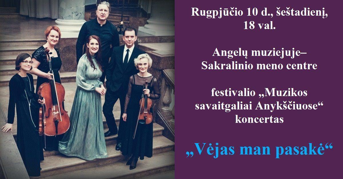 """Festivalis """"Muzikos savaitgaliai Anykščiuose"""" (2019) / Koncertas """"Vėjas man pasakė"""""""