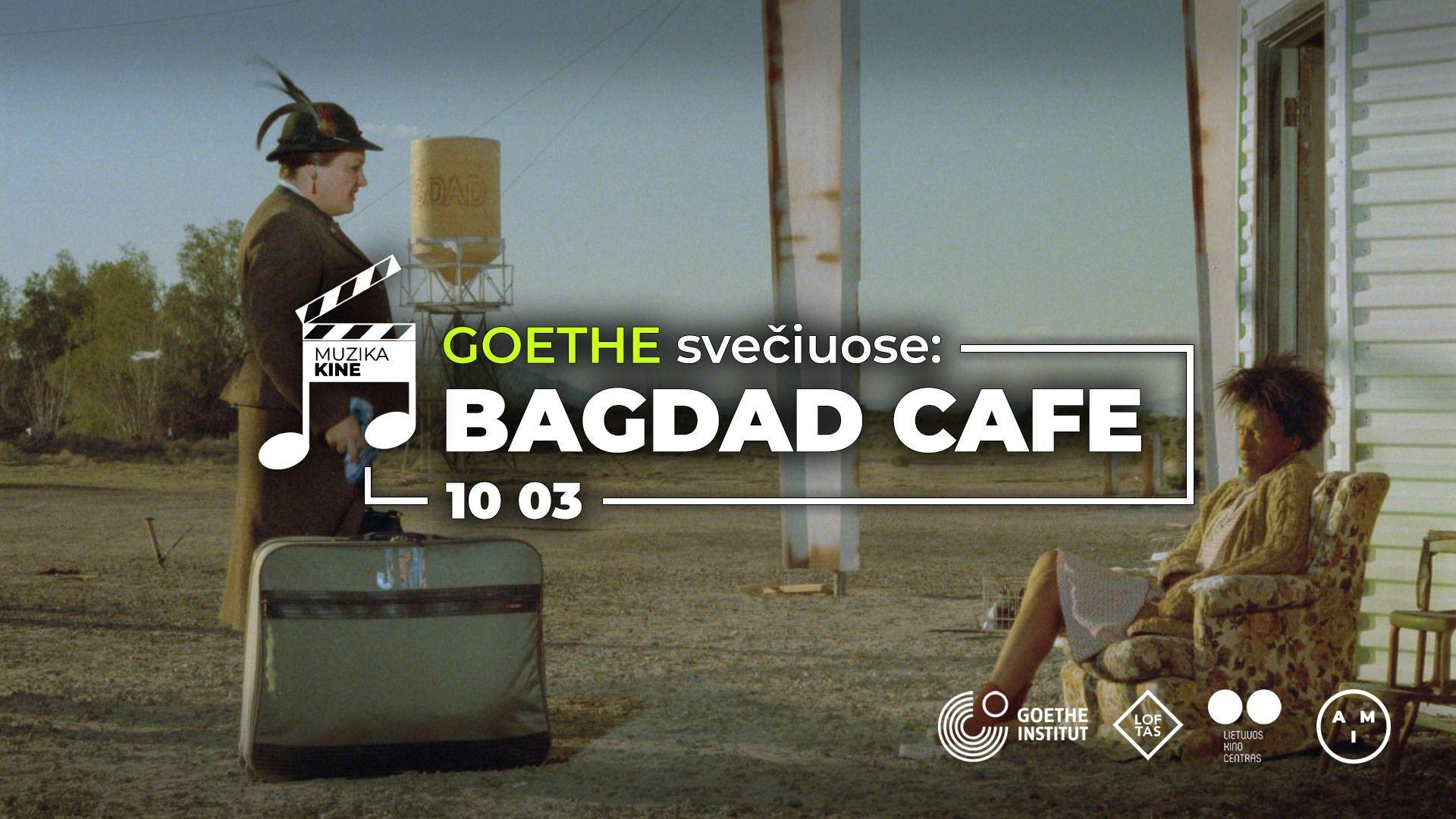 Muzika kine / Goethe svečiuose: Bagdad Cafe