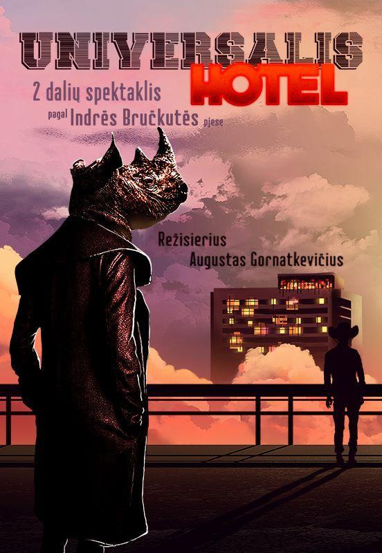 """Nacionalinės dramaturgijos festivalis """"Pakeleivingi"""" (2019) / Juozo Miltinio teatras """"Hotel Universalis"""""""