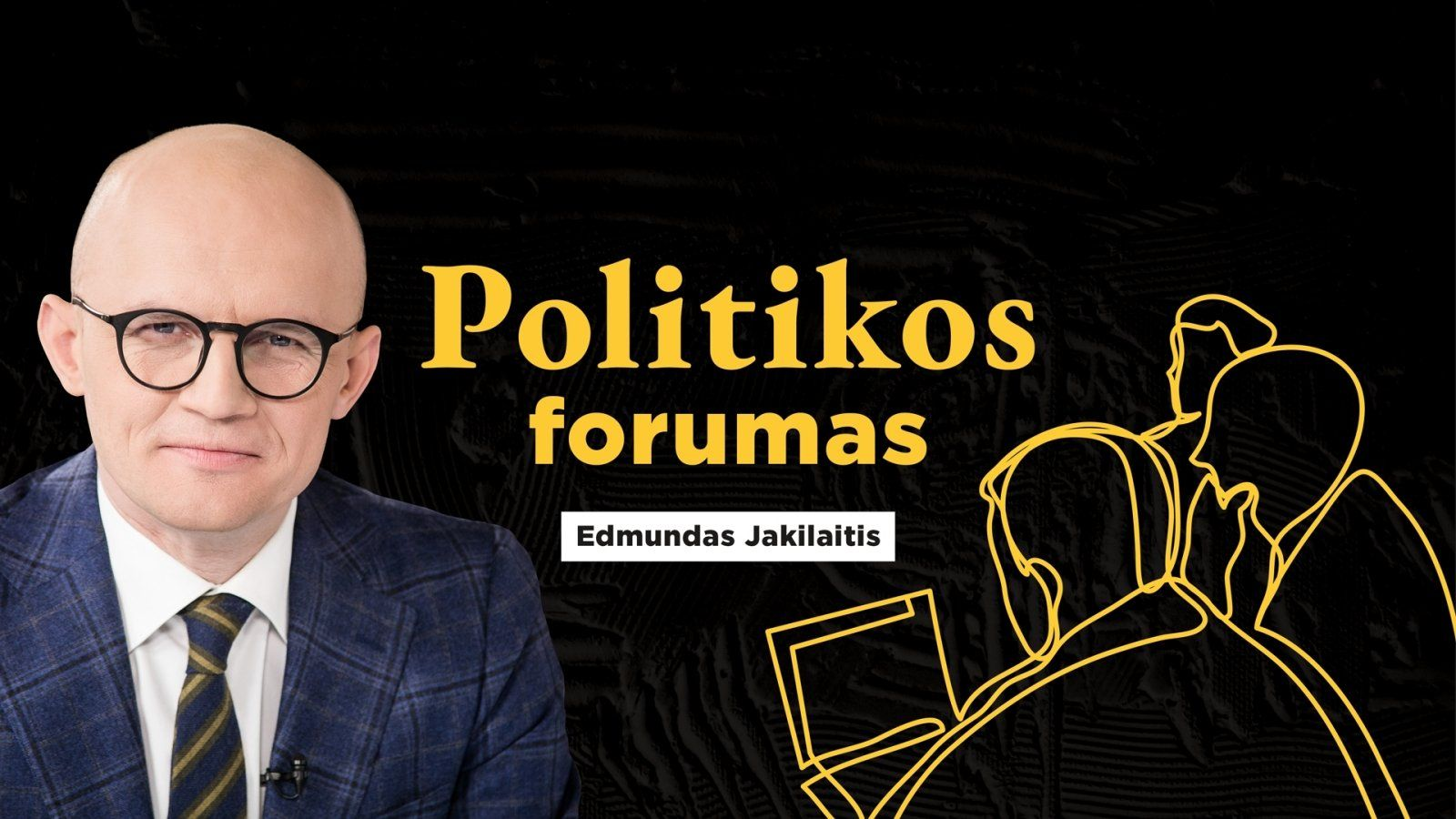 """Politikos forumas su Edmundu Jakilaičiu / """"Kokia turėtų būti Lietuvos Rytų politika?"""""""