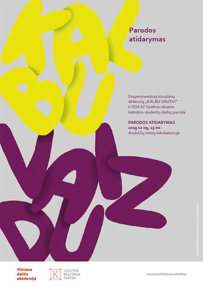 """Eksperimentinių dirbtuvių """"KALBU VAIZDU"""" ir VDA KF Grafinio dizaino katedros studentų darbų parodos atidarymas"""