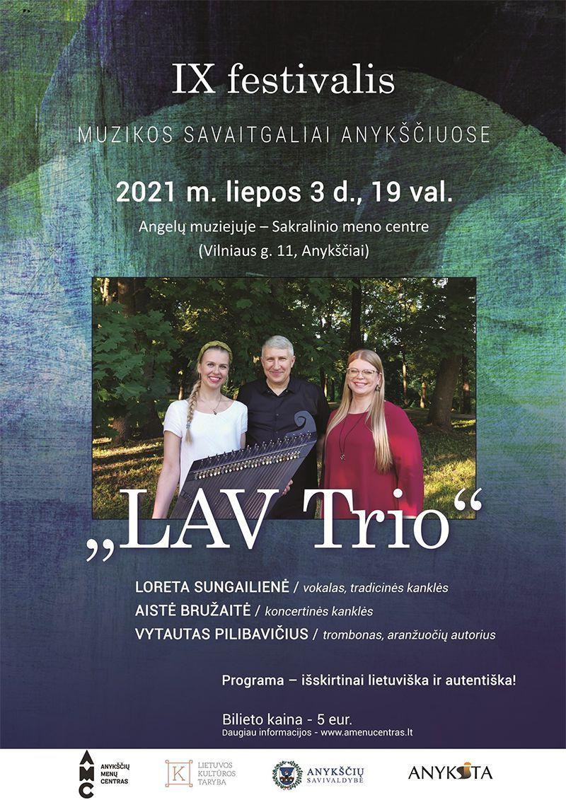 """festivalis """"Muzikos savaitgaliai Anykščiuose""""(2021) / Koncertuoja """"LAV Trio + Art"""" / """"Muziejų naktis"""""""