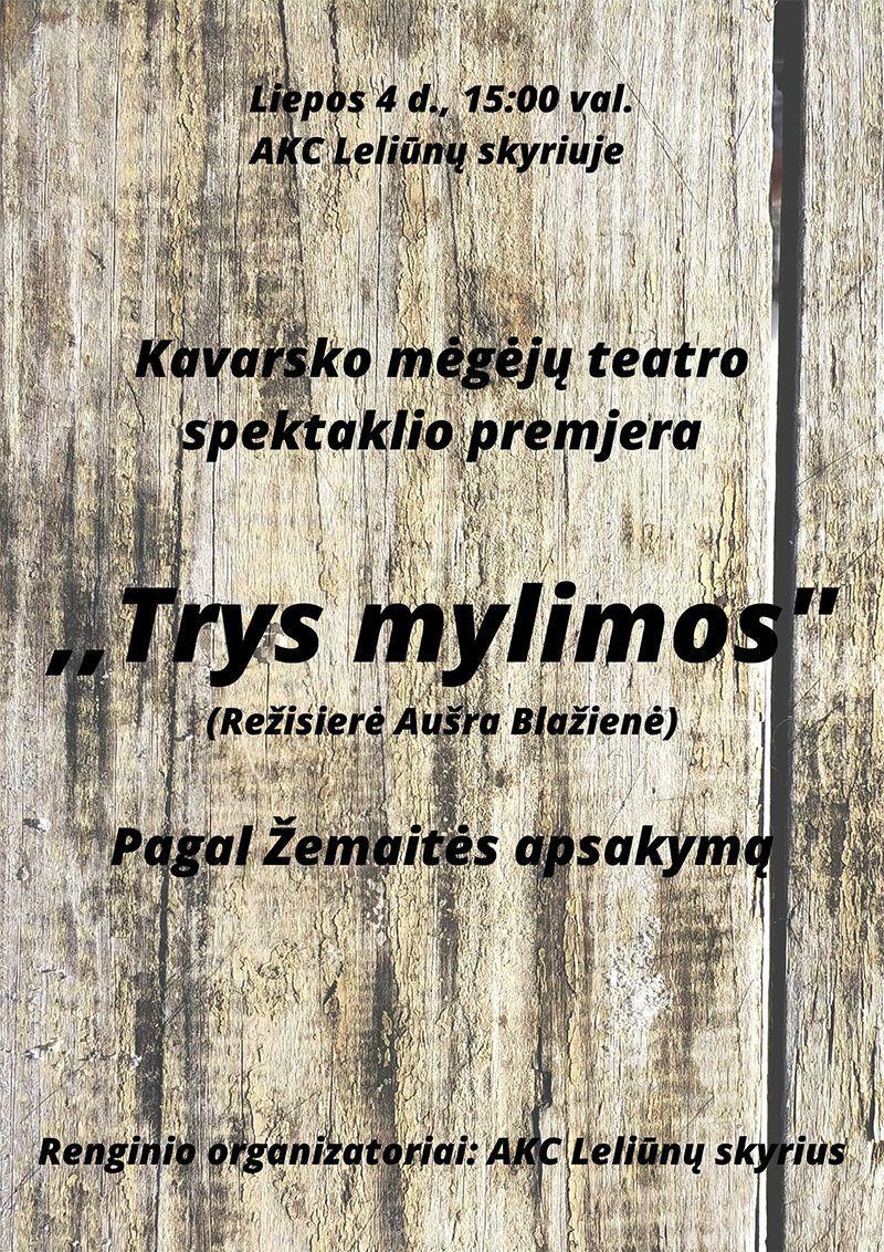 """Kavarsko mėgėjų teatro kolektyvo spektaklis """"Trys mylimos"""" (aut. Žemaitė)"""