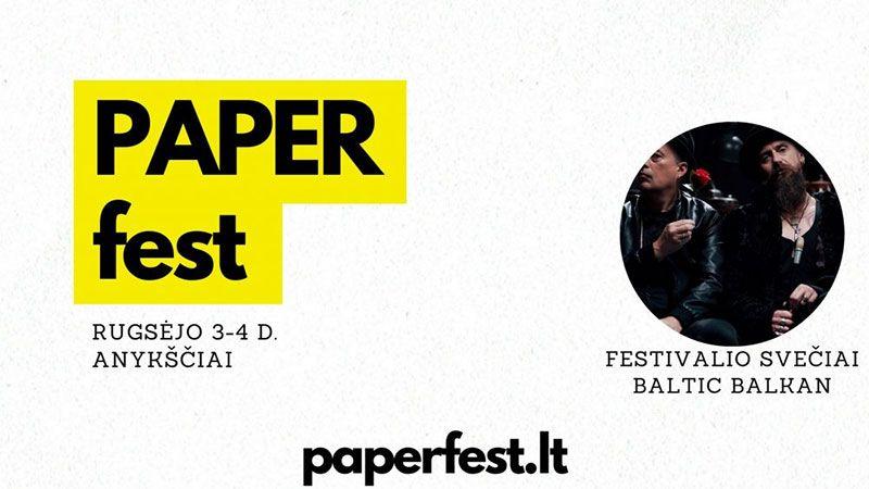 """Tradicinis festivalis """"PAPER fest"""" / """"Baltic Balkan"""" koncertas (mokamas renginys)"""