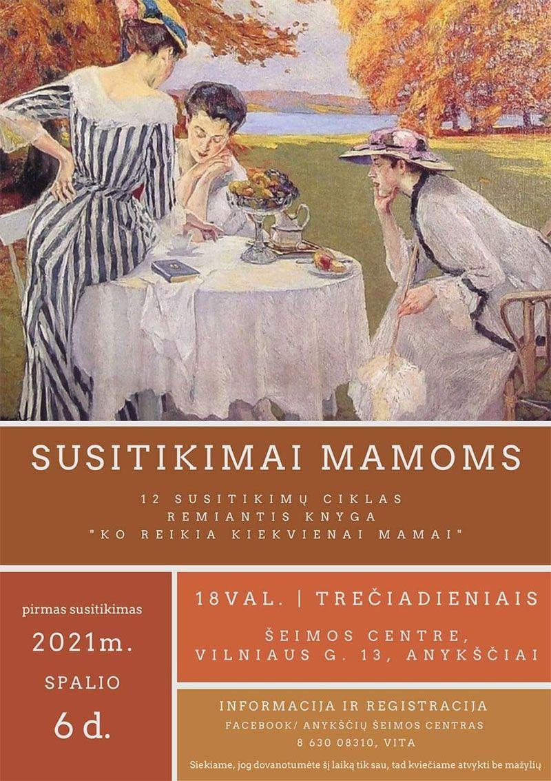 """12 ciklų susitikimai mamoms pagal knygą """"Ko reikia kiekvienai mamai"""""""