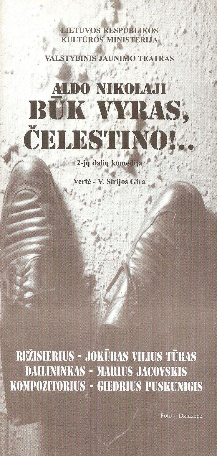 """Aldo Nikolaji """"Būk vyras, Čelestino!..."""""""