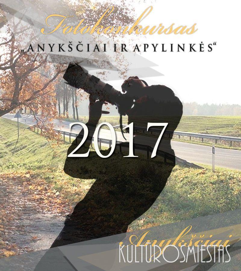 """Fotokonkursas """"Anykščiai ir apylinkės"""" (2017)"""